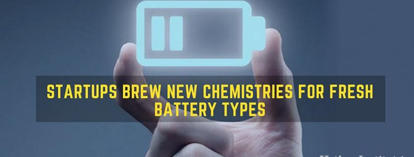 Startups brew new chemistries for fresh battery types